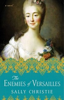 enemies of versailles by sally christie