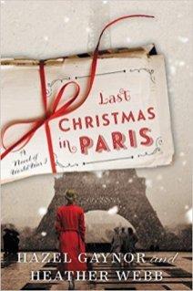 last christmas in paris by hazel gaynor and heather webb