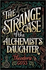 strange case of the alchemists daughter by theodora goss