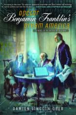 doctor benjamin franklins dream america by damien lincoln ober