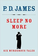 sleep no more by pd james