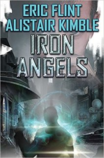 iron angels by eric flint and alistair kimble