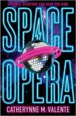 space opera by catherynne valente