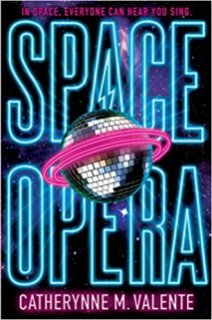 space opera by catherynne valente