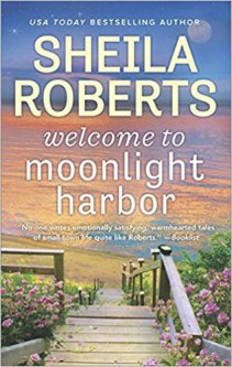 welcome to moonlight harbor by sheila roberts