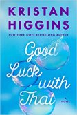 good luck with that by kristan higgins