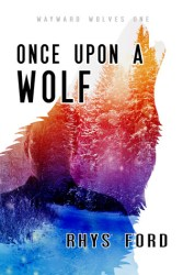 once upon a wolf by rhys ford
