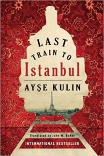 last train to istanbul by ayse kulin