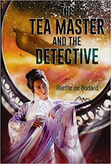 tea master and the detective by aliette de bodard