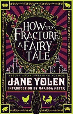 how to fracture a fairy tale by jane yolen