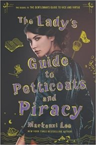 ladys guide to petticoats and piracy by mackenzi lee