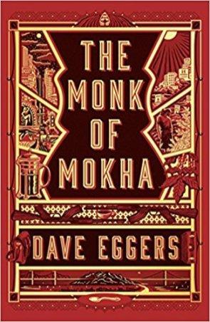 monk of mokha by dave eggers