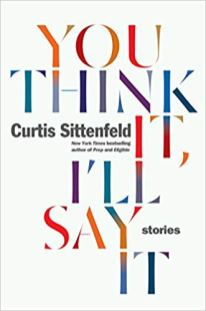 you think it ill say it by curtis sittenfeld
