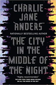 city in the middle of the night by charlie jane anders