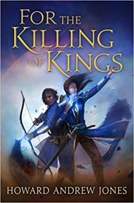for the killing of kings by howard andrew jones