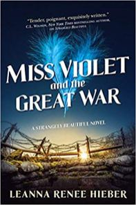 miss violet and the great war by leanna renee hieber