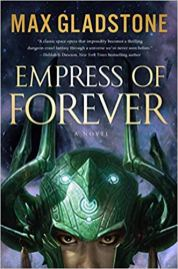 empress of forever by max gladstone