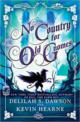 no country for old gnomes by delilah s dawson and kevin hearne
