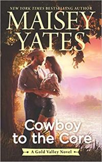 cowboy to the core by maisey yates