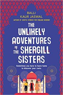 unlikely adventures of the shergill sisters by balli kaur jaswal