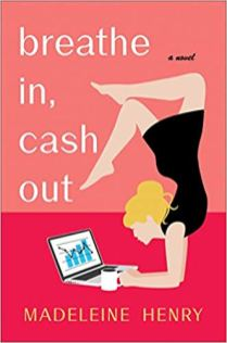 breathe in cash out by madeleine henry