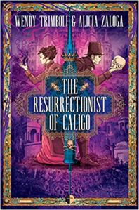 resurrectionist of caligo by wendy trimbold and alicia zaloga