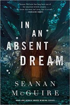 in an absent dream by seanan mcguire