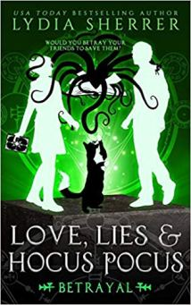 love lies and hocus pocus betrayal by lydia sherrer