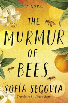 murmur of bees by sofia segovia