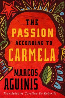 passion according to carmela by marcos aquinis