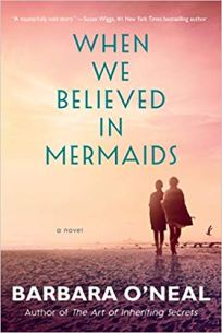 when we believed in mermaids by barbara oneal