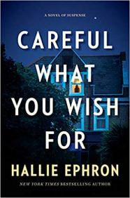 careful what you wish for by hallie ephron