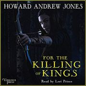 for the killing of kings by howard andrew jones audio