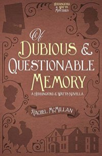 of dubious and questionable memory by rachel mcmillan