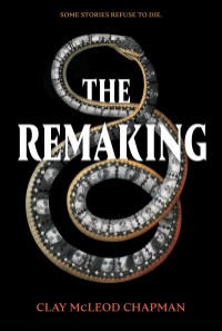 remaking by clay mcleod chapman