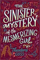 sinister mystery of the mesmerizing girl by theodora goss