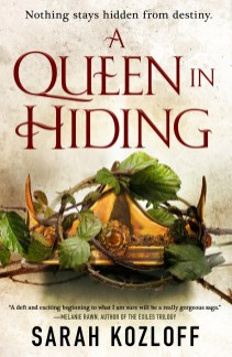 queen in hiding by sarah kozloff