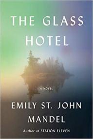 glass hotel by emily st john mandel