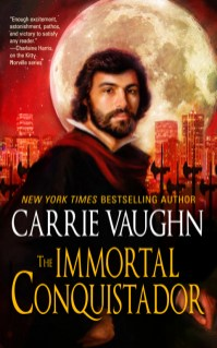 immortal conquistador by carrie vaughn