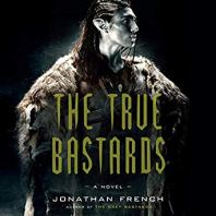 true bastards by jonathan french audio