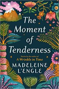 moment of tenderness by madeleine lengle