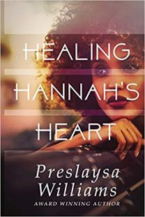 healing hannahs heart by preslaysa williams