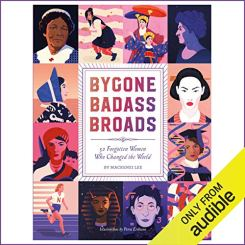 bygone badass broads by mackenzi Lee audio