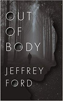out of body by jeffrey ford