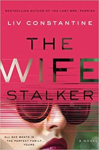 wife stalker by liv constantine