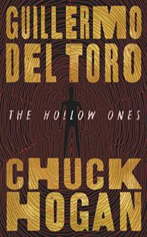 hollow ones by guillermo del toro and chuck hogan