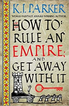 how to rule an empire and get away with it by kj parker