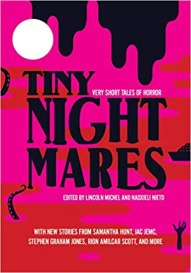 tiny nightmares edited by lincoln michel and nadxieli nieto
