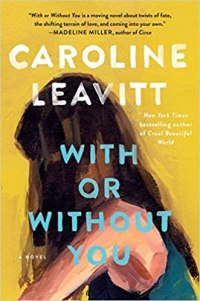 with or without you by caroline leavitt
