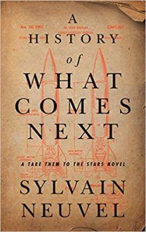 history of what comes next by sylvain neuvel